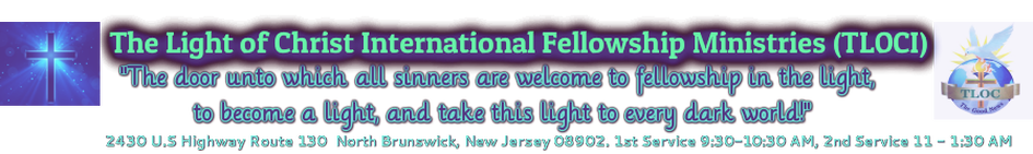 The Light Of Christ International Fellowship Ministries (T.L.O.C.I)